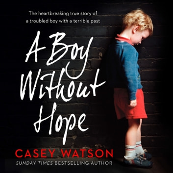 A Boy Without Hope audiobook by Casey Watson