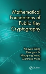 Mathematical Foundations of Public Key Cryptography ebook by Wang, Xiaoyun