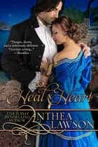 To Heal a Heart ebook by Anthea Lawson