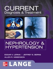 CURRENT Diagnosis & Treatment Nephrology & Hypertension ebook by Edger Lerma,Jeffrey Berns,Allen Nissenson