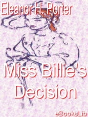 Miss Billie's Decision ebook by Porter, Eleanor H.
