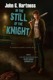 In the Still of the Knight ebook by John G. Hartness