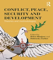 Conflict, Peace, Security and Development - Theories and Methodologies ebook by Helen Hintjens,Dubravka Zarkov