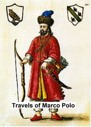 The Travels of Marco Polo (the complete Yule-Cordier Edition) ebook by Marco Polo