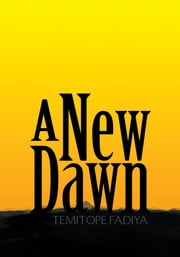 A New Dawn ebook by Temitope Fadiya