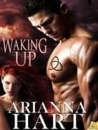 Waking Up ebook by Arianna Hart