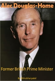 Biography of Alec Douglas Home
