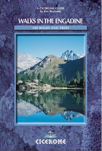 Walks in the Engadine - Switzerland - 100 walks and treks ebook by Kev Reynolds