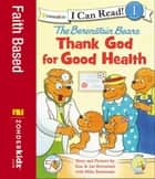 Berenstain Bears, Thank God for Good Health ebook by Jan & Mike Berenstain