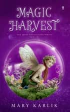 Magic Harvest ebook by Mary Karlik