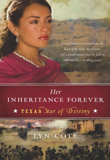 Her Inheritance Forever (Texas: Star of Destiny, Book 2) ebook by Lyn Cote
