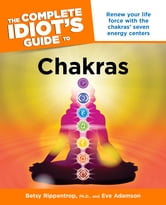 The Complete Idiot's Guide to Chakras ebook by Eve Adamson,Betsy Rippentrop Ph.D.