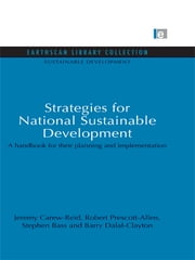 Strategies for National Sustainable Development - A handbook for their planning and implementation ebook by Jeremy Carew-Reid,Robert Prescott-Allen,Stephen Bass,Barry Dalal-Clayton
