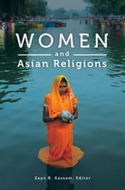 Women and Asian Religions ebook by Zayn R. Kassam, Zayn R. Kassam