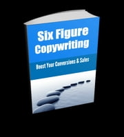 Six Figure Copywriting ebook by Anonymous