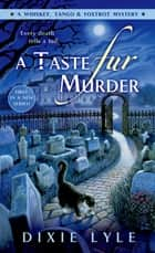 A Taste Fur Murder ebook by Dixie Lyle
