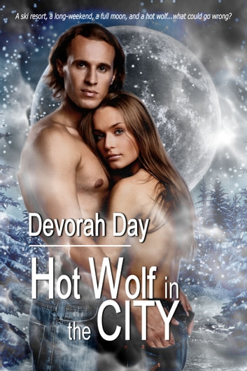 Hot Wolf In The City ebook by Devorah Day