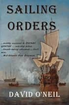 Sailing Orders eBook by David O'Neil