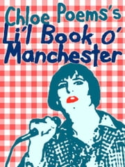 Li'l Book o' Manchester ebook by Chloe Poems