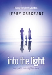 Into the Light ebook by Jerry Sargeant