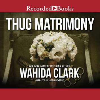 Thug Matrimony audiobook by Wahida Clark