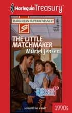 The Little Matchmaker ebook by Muriel Jensen