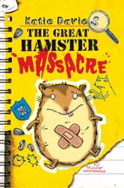 The Great Hamster Massacre ebook by Katie Davies,Hannah Shaw