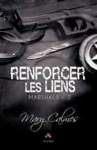 Renforcer les liens - Marshals, T2 ebook by Mary Calmes