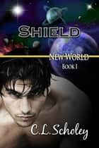 Shield ebook by C.L. Scholey