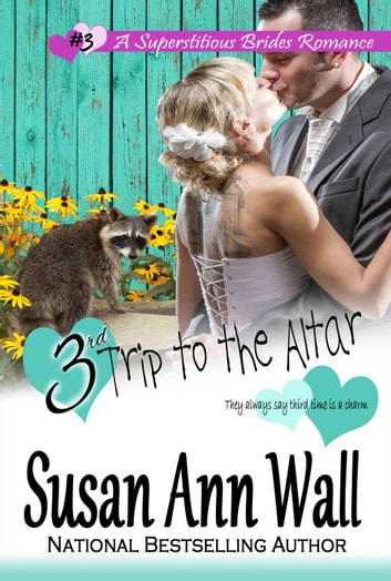 3rd Trip to the Altar - Superstitious Brides, #3 ebook by Susan Ann Wall