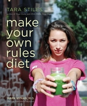 Make Your Own Rules Diet ebook by Tara Stiles