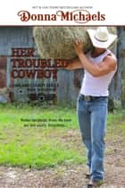 Her Troubled Cowboy - Harland County Series, #9 ebook by Donna Michaels