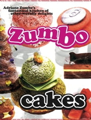 Zumbo: Cakes ebook by Adriano Zumbo