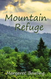 Mountain Refuge ebook by Margaret Bowling