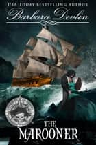 The Marooner - Pirates of the Coast, #3 ebook by Barbara Devlin
