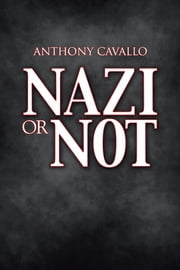 Nazi or Not ebook by Anthony Cavallo
