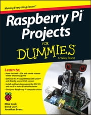Raspberry Pi Projects For Dummies ebook by Mike Cook,Jonathan Evans,Brock Craft