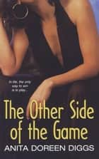 The Other Side Of the Game ebook by Anita Doreen Diggs