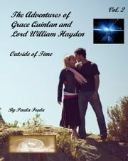 The Adventures of Grace Quinlan and Lord William Hayden Outside of Time (Volume 2) ebook by Paula Freda
