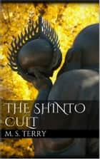 The Shinto Cult eBook by Milton Spenser Terry