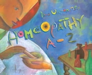 Homeopathy A-Z ebook by Dana Ullman