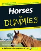 Horses For Dummies ebook by Audrey Pavia,Janice Posnikoff D.V.M.