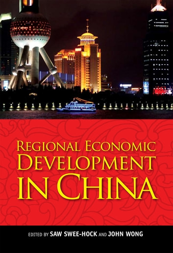 Regional Economic Development in China ebook by Saw Swee-Hock,John Wong