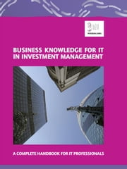 Business Knowledge for It in Investment Management ebook by Essvale Corporation Limited, Corporation