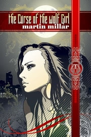 The Curse of the Wolf Girl ebook by Martin Millar