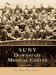 SUNY Downstate Medical Center ebook by Jack E. Termine