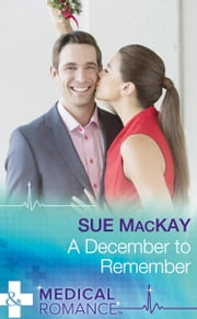 A December To Remember (Mills & Boon Medical) 電子書 by Sue MacKay