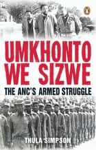 Umkhonto we Sizwe ebook by Thula Simpson