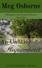 An Unlikely Acquaintance - Strangers and Second Chances, #1 ebook by