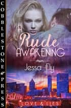 A Rude Awakening ebook by Jessa Ely